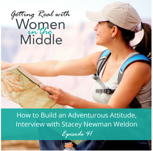 Getting Real with Women in the Middle Interview 41