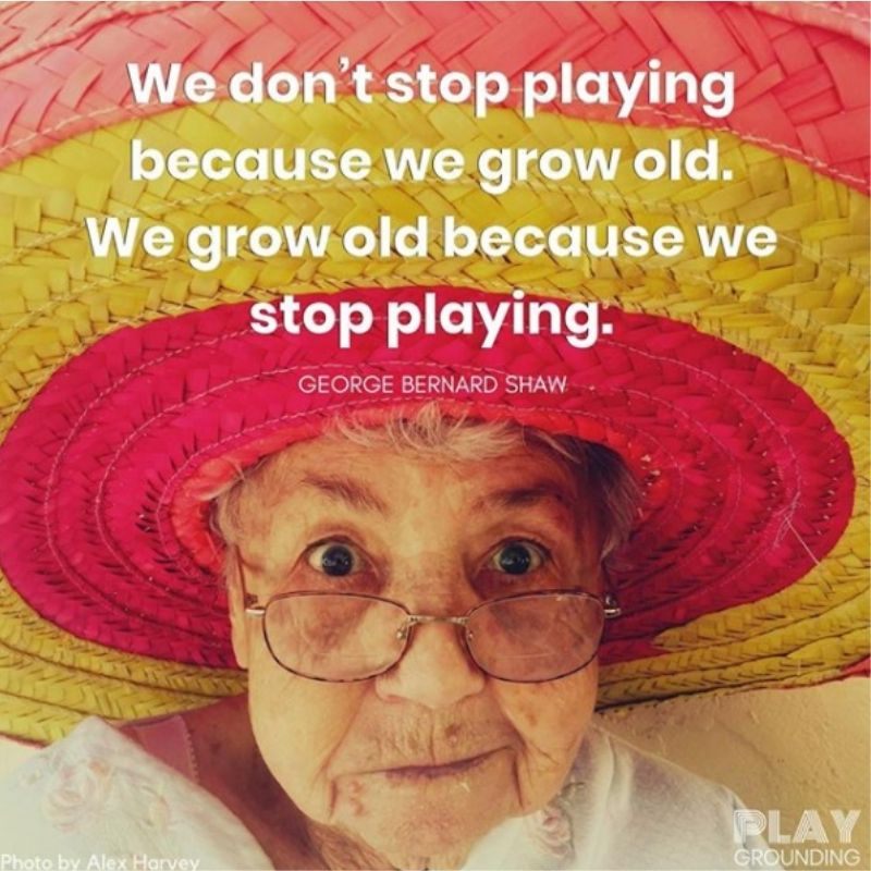 Adventure Mindset quote about play and getting old