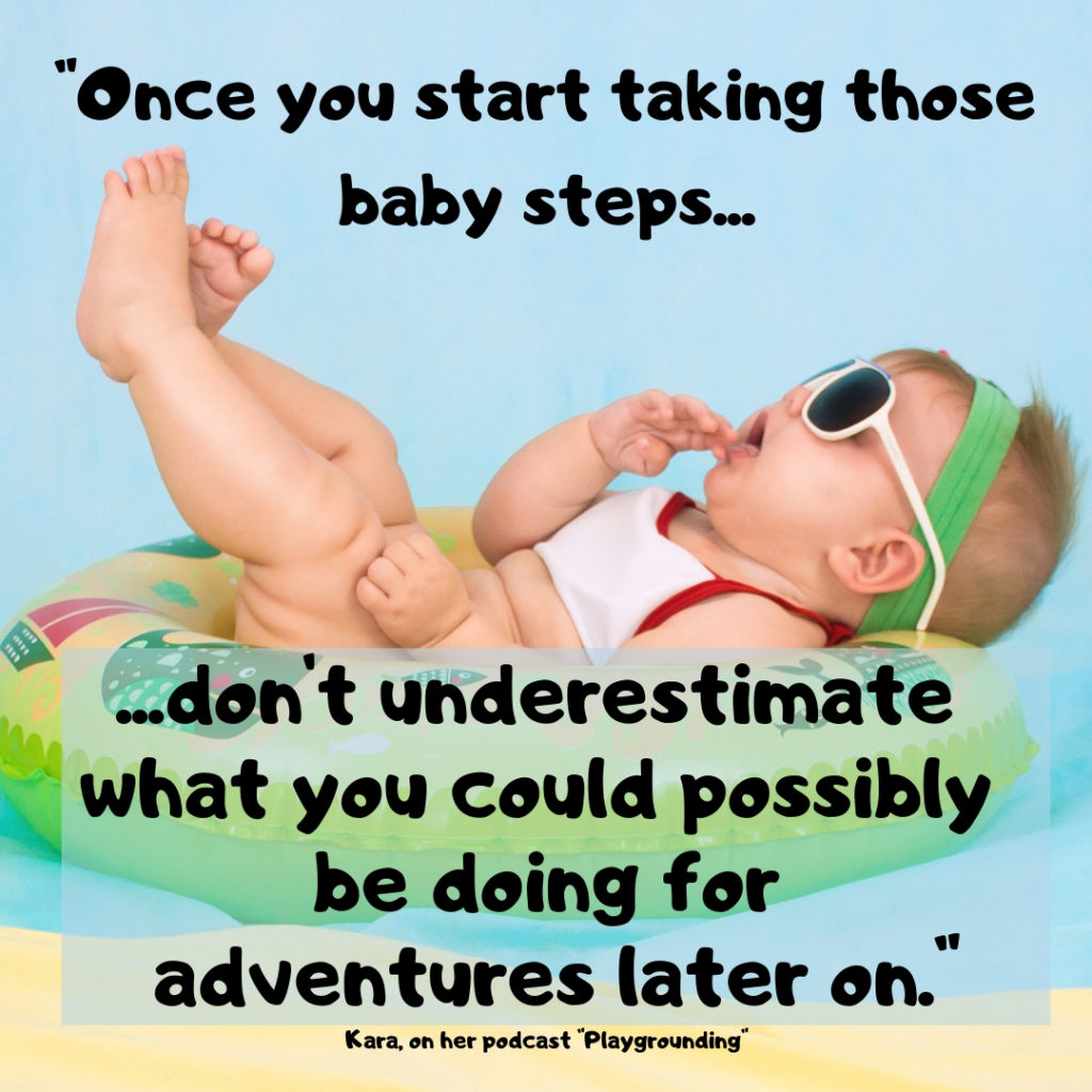 """""""Once you start taking those baby steps...don't underestimate what you could possibly be doing for adventures later on"""" words over image of baby on floating ring"""